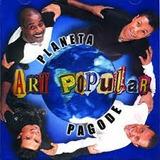 Art Popular Planeta Pagode[cd Novo De Fabrica Lacrado]